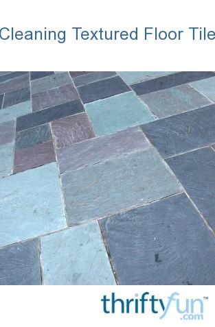 cleaning textured flooring thriftyfun