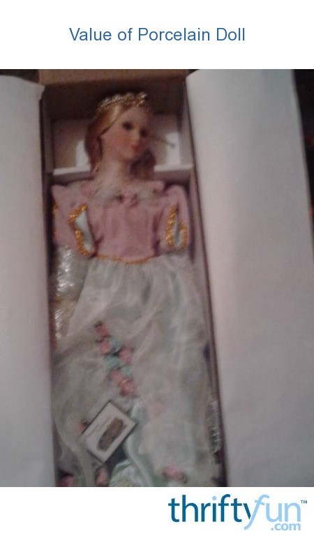 Value Of Porcelain Doll ThriftyFun