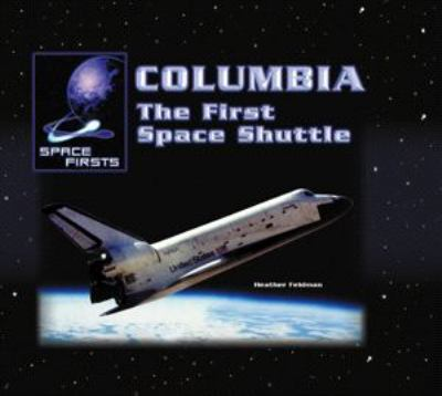 Columbia The First Space Shuttle book by Heather Feldman