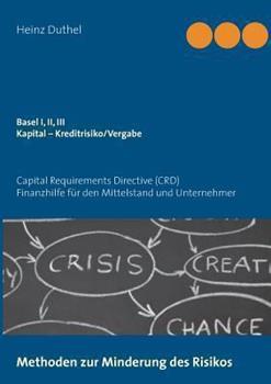 Basel I, II, III - Kapital – Kreditrisiko/Kreditvergabe: Capital Requirements Directive (CRD)