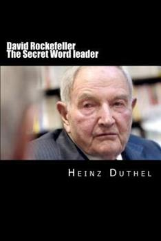 David Rockefeller - The Secret Worldleader