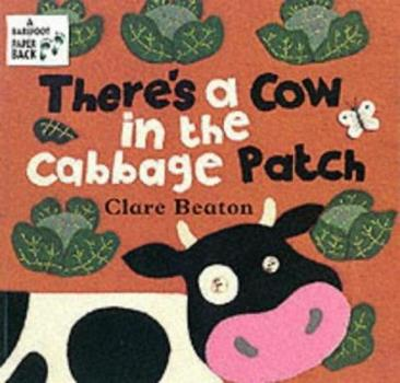 Paperback There's a Cow in the Cabbage Patch Book
