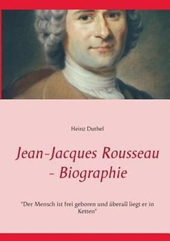 Jean-Jacques Rousseau - Biographie: