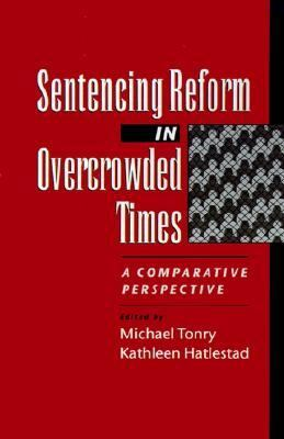 Sentencing Reform in Overcrowded Times A Comparative ...