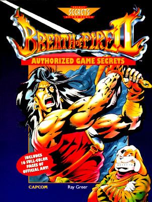 Breath of Fire II Authorized Game Secrets - Ray Greer ...