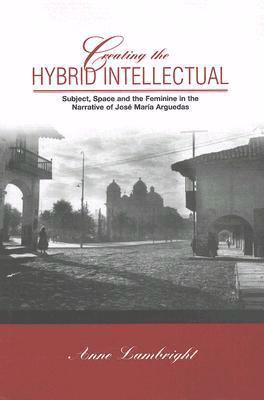 Creating the Hybrid Intellectual Subject, Space, and the ...
