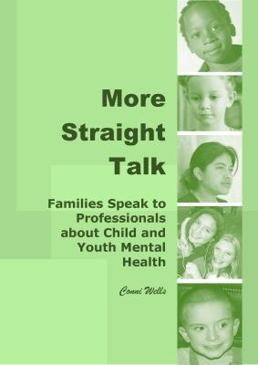 More Straight Talk : Families Speak to Professionals about ...