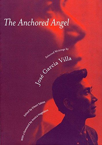 The Anchored Angel: The Writings of Jose Garcia Villa ...