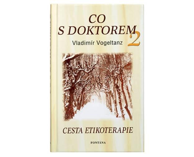 Co s doktorem - cesta etikoterapie II. díl (Vladimír Vogeltanz) (z2617) od www.prozdravi.cz