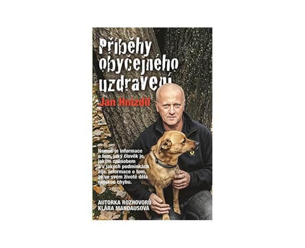 Příběhy obyčejného uzdravení (Jan Hnízdil, Klára Mandausová) (z52753) od www.prozdravi.cz