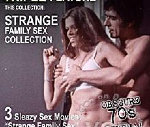 Strange Family Sex Remastered Grindhouse Edition Watch Now Hot Movies