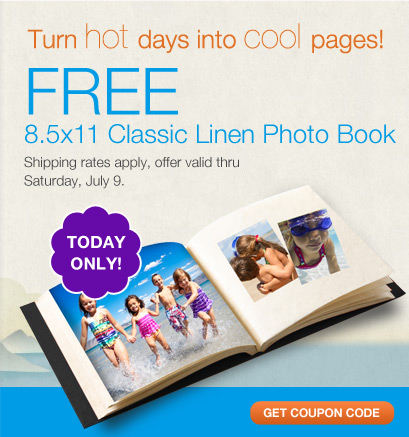 Turn hot days into cool pages! FREE 8.5x11 Classic Linen Photo Book. Shipping rates apply, offer valid thru Saturday, July 9. TODAY ONLY! Get coupon code.
