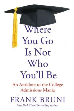 Where You Go Is Not Who You'll Be (Grand Central Publishing/Hachette Book Group)