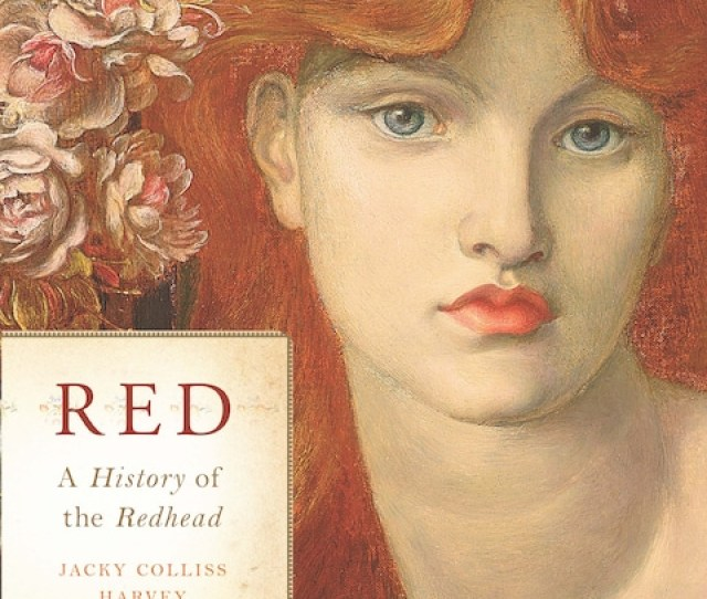 Red A History Of The Redhead By Jacky Colliss Harvey Black Dog Leventhal