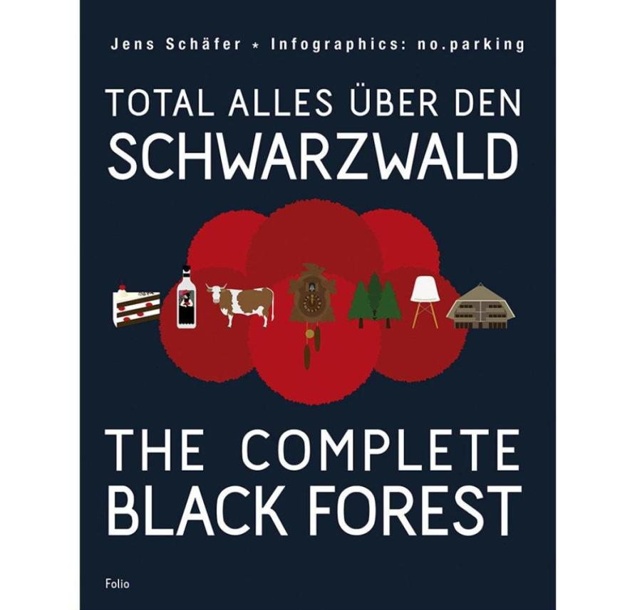 """""""Total everything about the Black Forest"""" by Jens Schäfer, Folio Verlag, 112 pages, infographics by no.parking, 20 euros"""