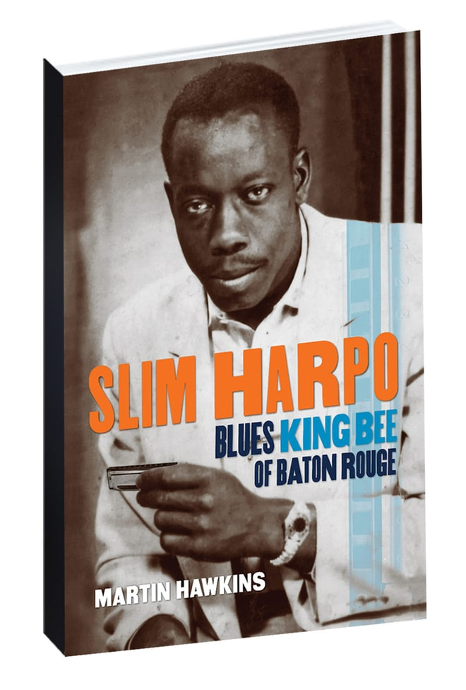 'Slim Harpo: Blues King Bee of Baton Rouge,' by Martin Hawkins