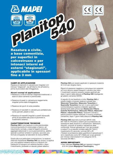 Tra le tipologie più comunemente utilizzate, ci sono: Planitop 540 Crocispa It