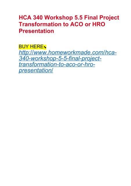 Hca 340 Workshop 5 5 Final Project Transformation To Aco Or Hro Presentation