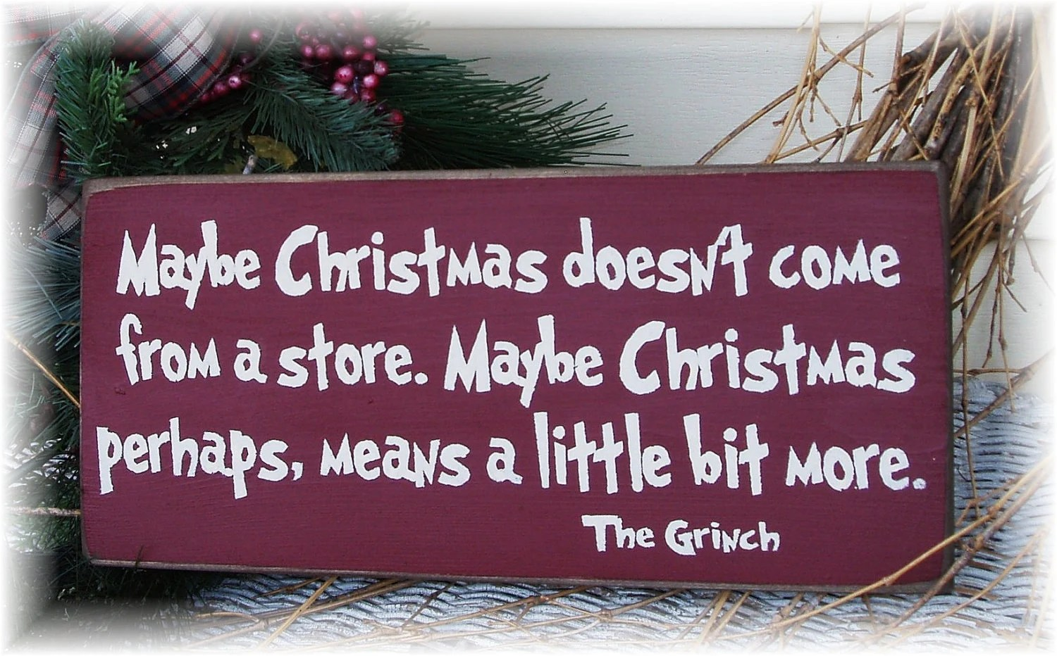 Maybe Christmas Doesnt Come From A Store By