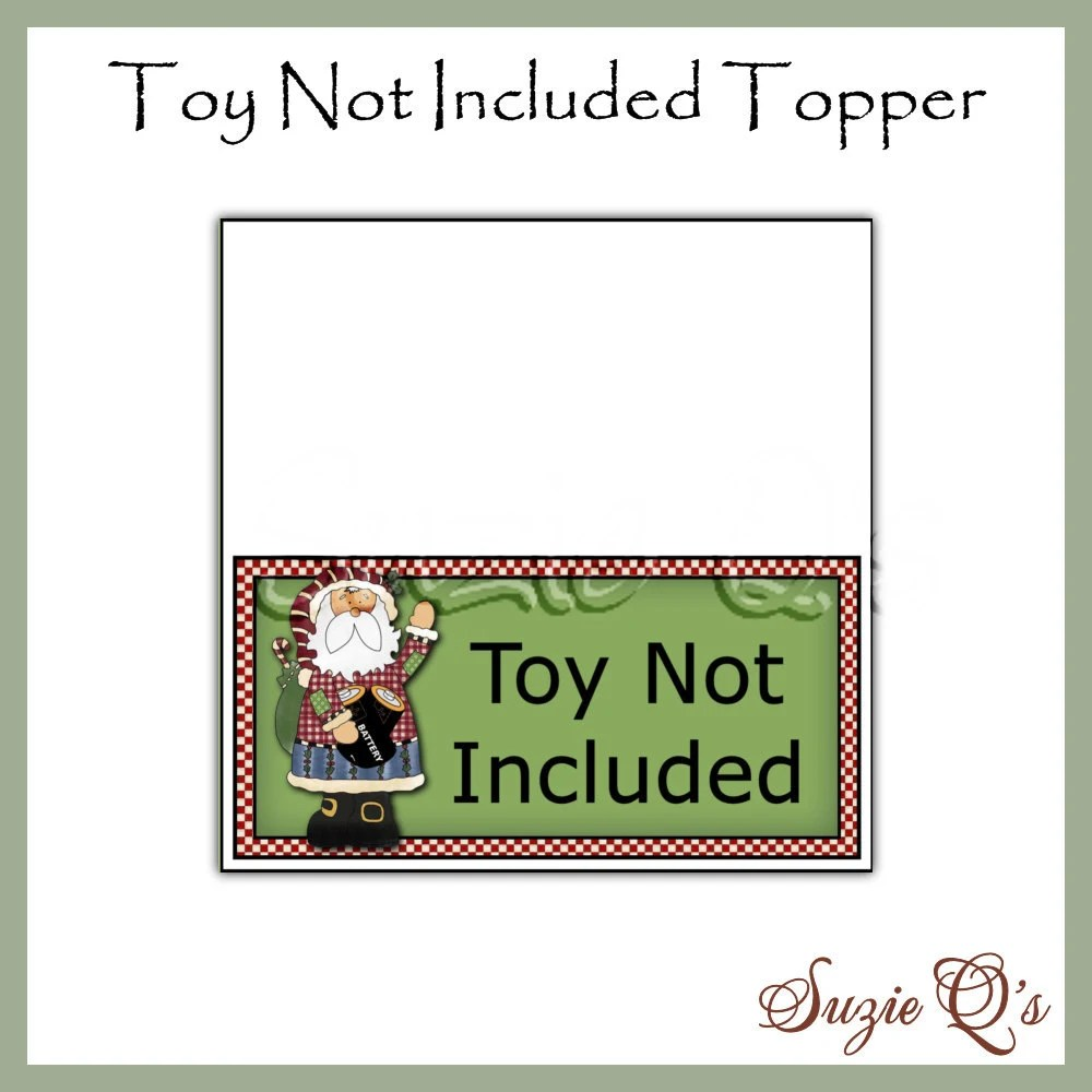 Toy Not Included Topper Digital Printable Gag Gift Or