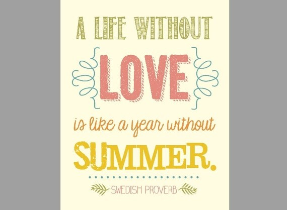 Items similar to A Life Without Love is Like a Year ...