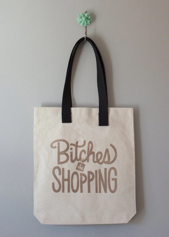 PRE-ORDER: Bitches Be Shopping Canvas Tote - Black/Gold