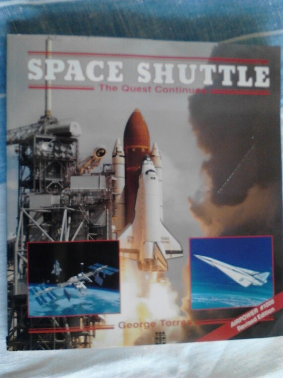Vintage Book Space Shuttle The Quest Continues by George