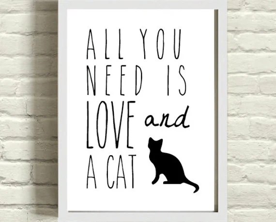 Download Items similar to All You Need Is Love And A Cat Art Print ...