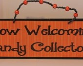 Halloween Sign - Now Welcoming Candy  Collectors - SparkledWhimsy