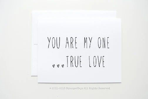 I love you card. You are my one true love Greeting