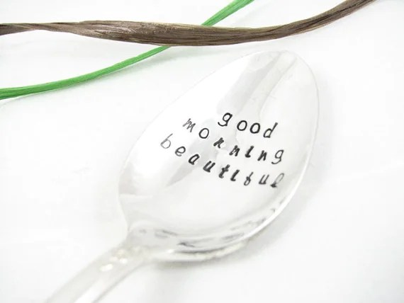 Good Morning Beautiful - Stamped Vintage Teaspoon, Gift for Her, Valentine's Day Gift, Silver Plated Spoon, 143SP