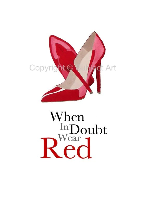 CHRISTIAN LOUBOUTIN Red Shoes Art Print Fashion Quote