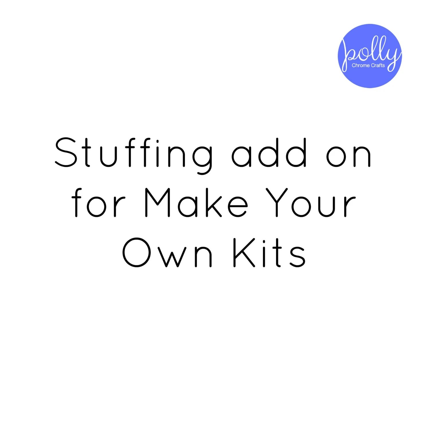 Stuffing Add On For Make Your Own Kits