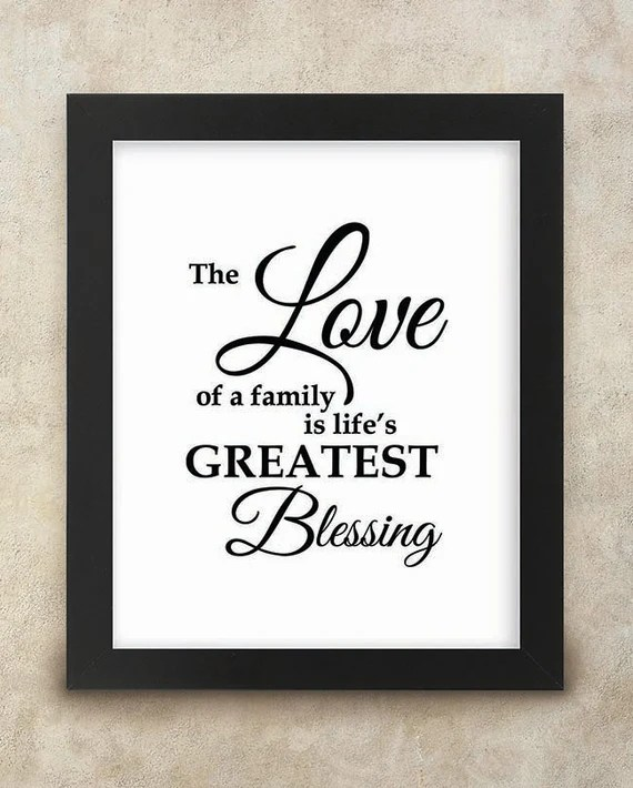 Download The Love of a family is life's Greatest Blessing 8x10