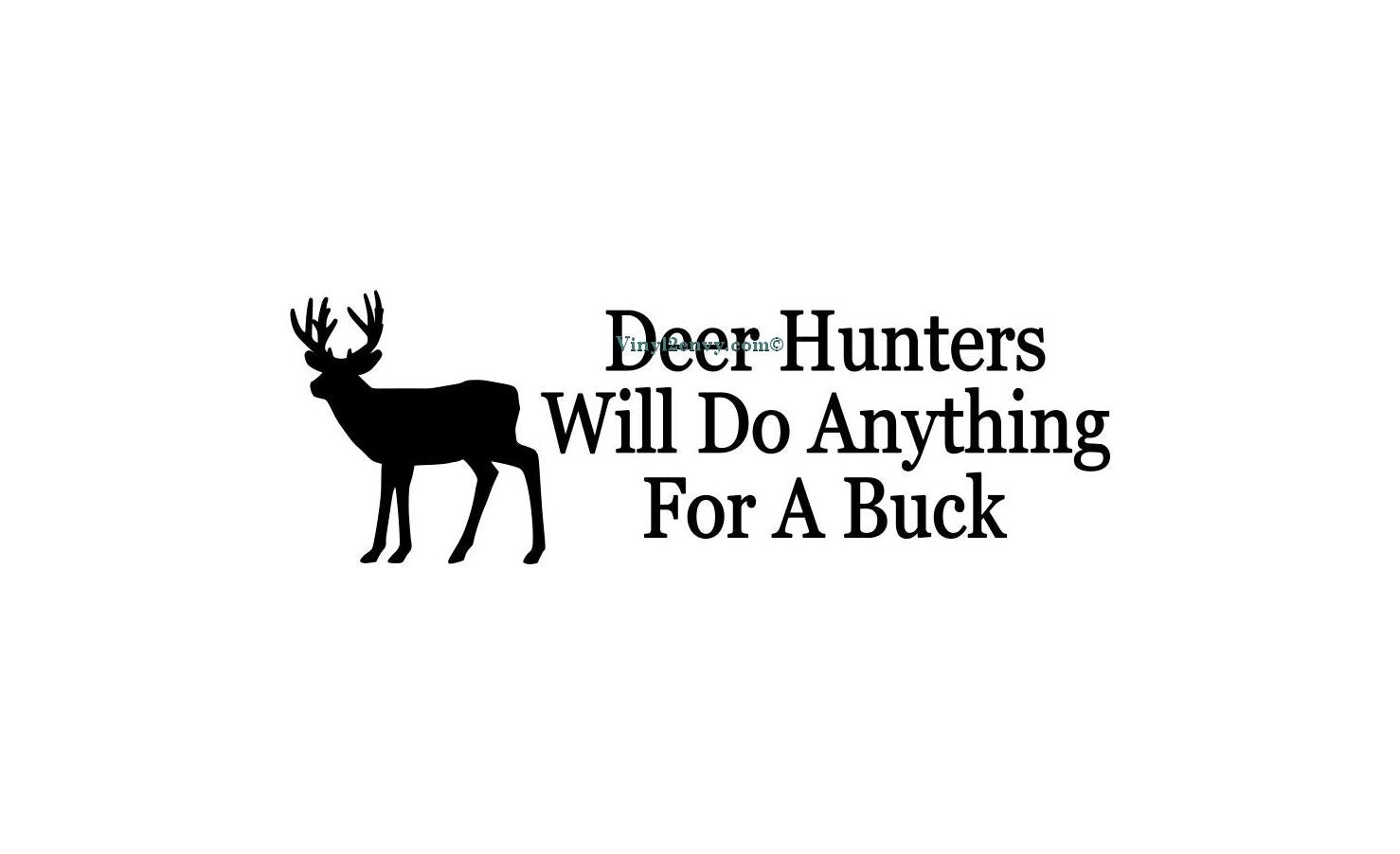 Deer Hunters Will Do Anything For A Buck Car Decal Vinyl