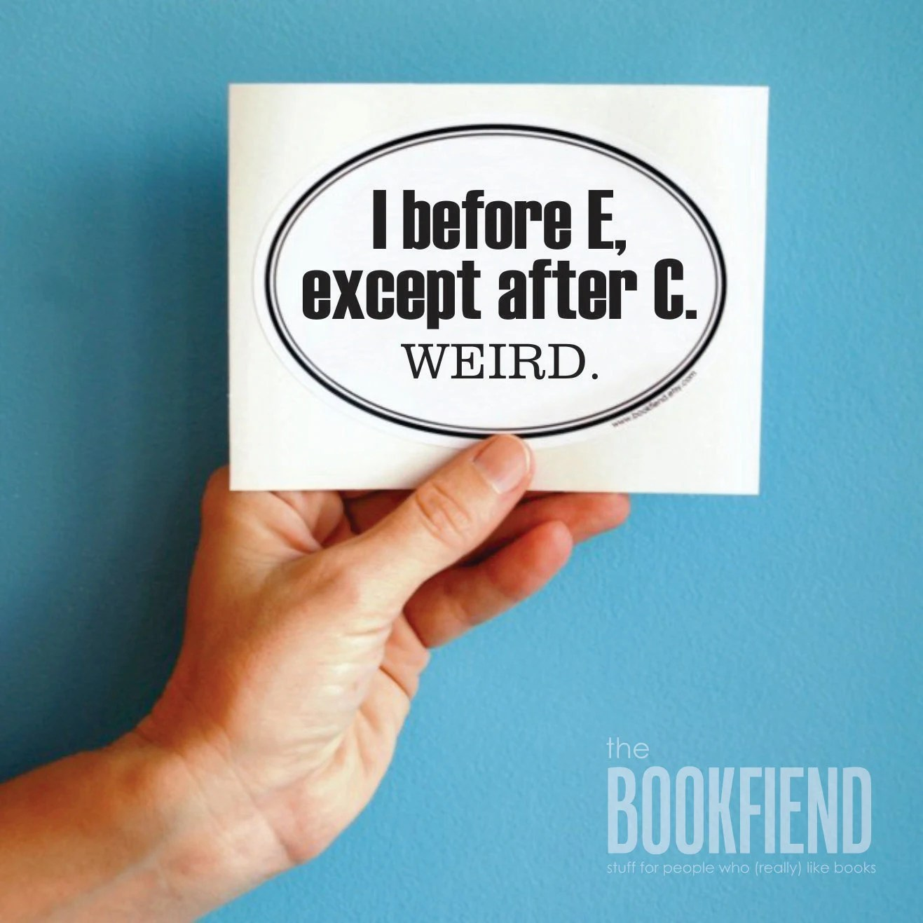 I Before E Except After C Bumper Sticker Window Or Laptop