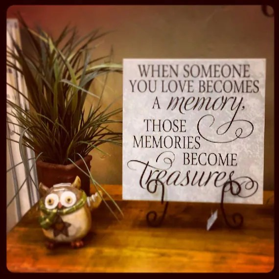Download When someone you love becomes a memory those memories become