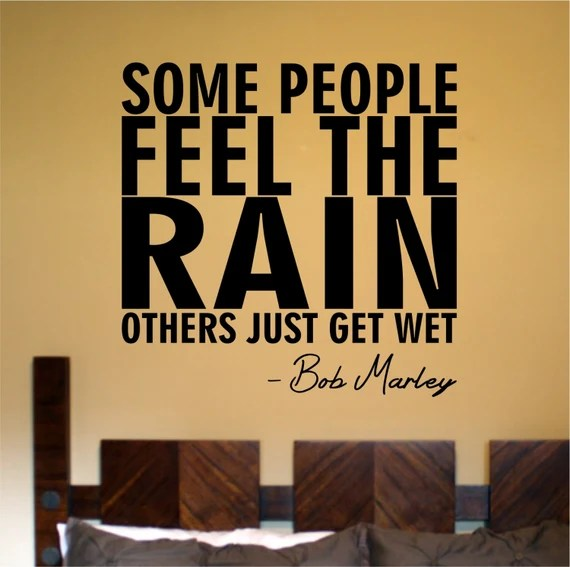 Some people feel the rain, others just get wet - Decal by LangleyProducts
