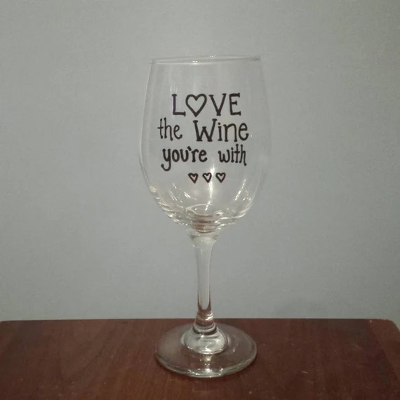 Download Items similar to Love the wine you're with wine glass on Etsy