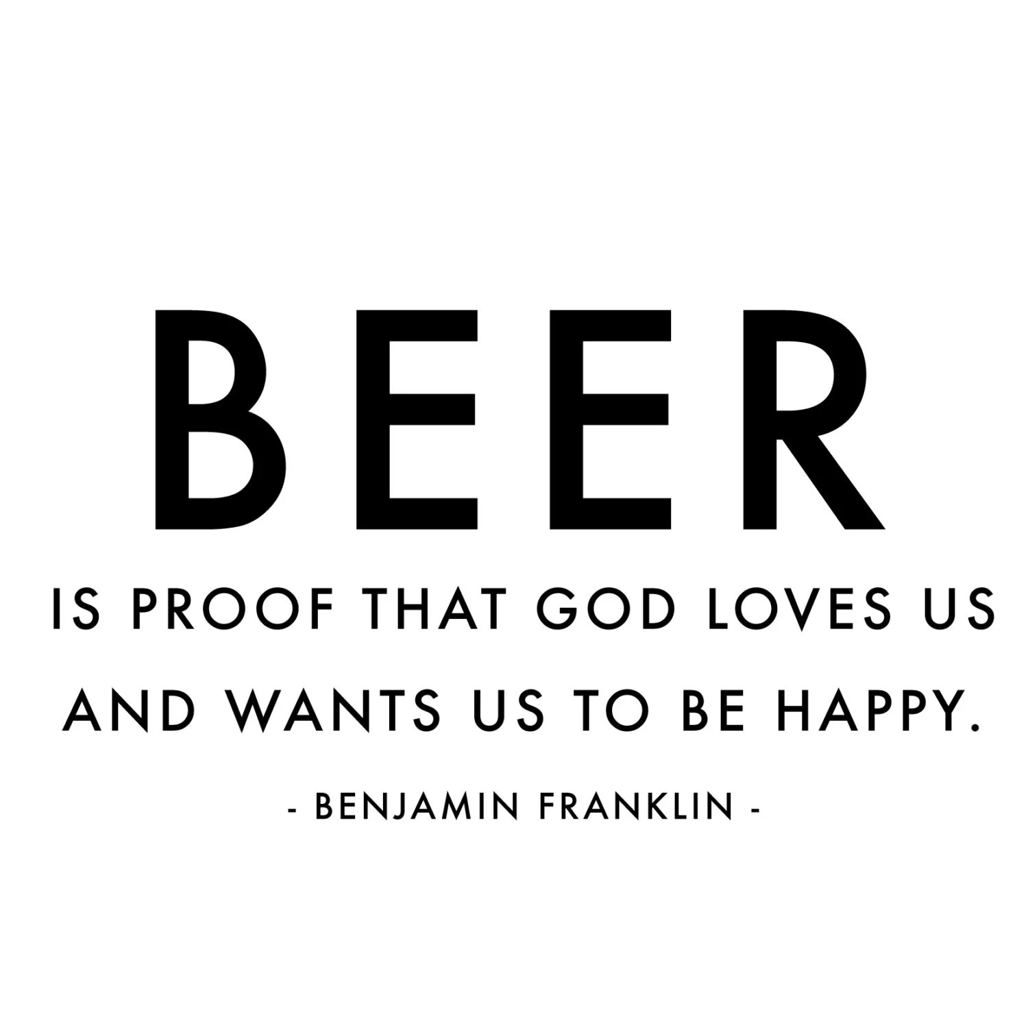 Benjamin Franklin Quotes Beer Is Proof Quote Wall By