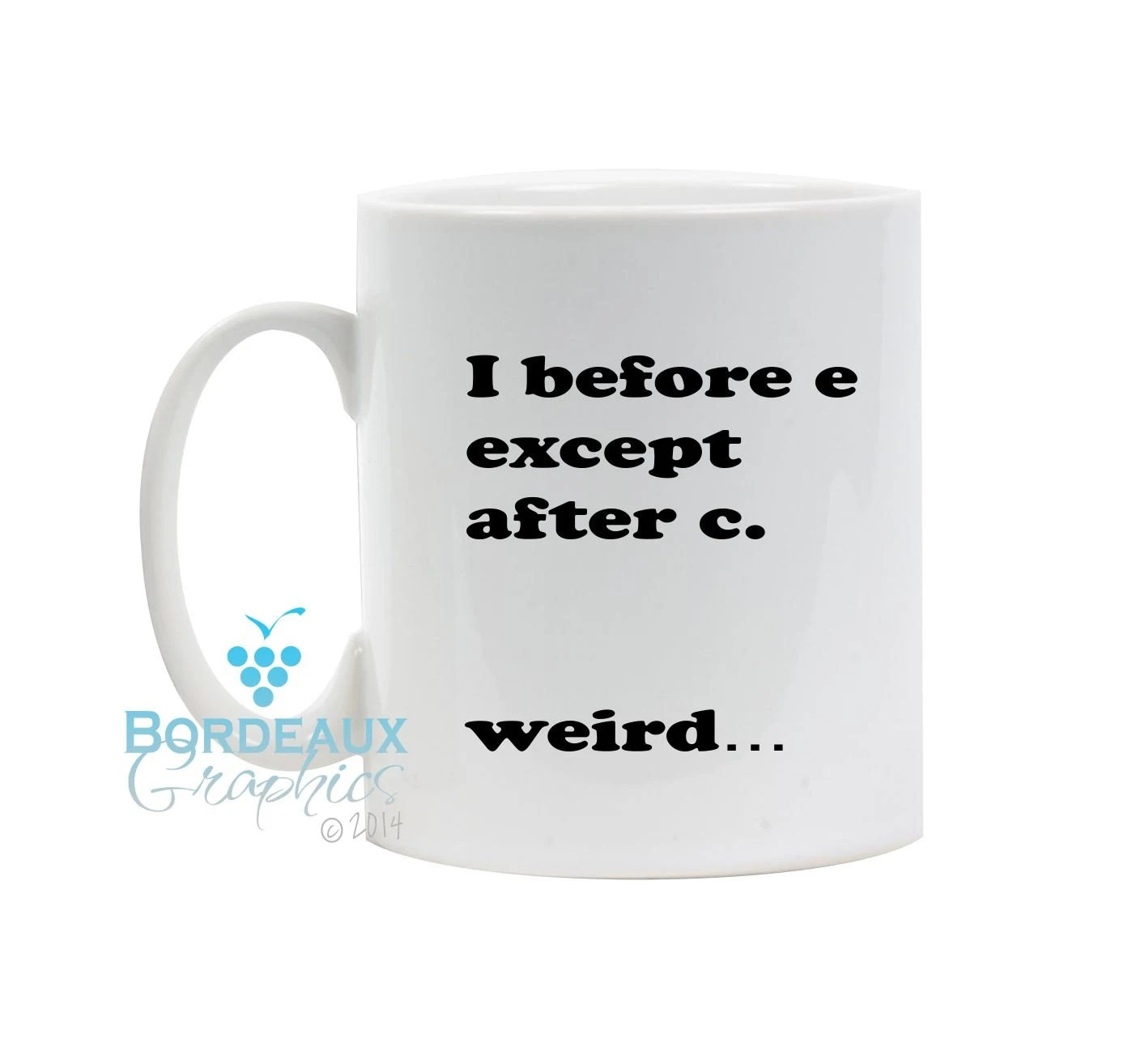 I Before E Except After C Weird Coffee Cup By