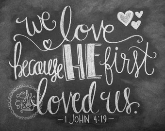 Download We Love Because He First Loved Us Chalkboard Print