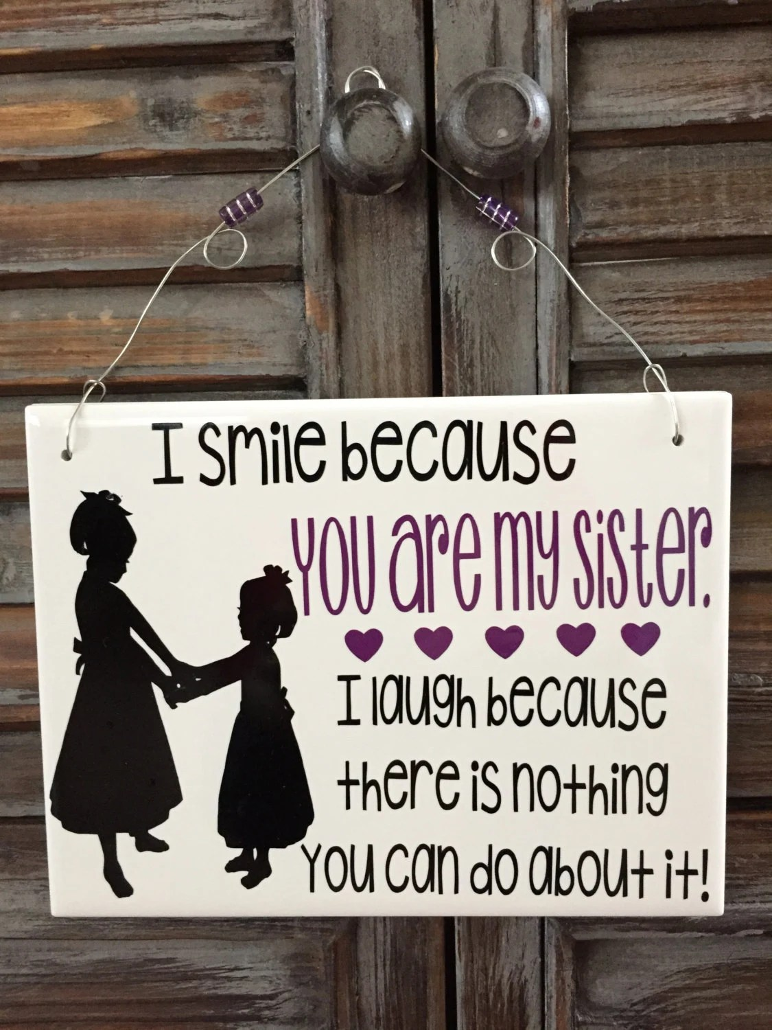 Laugh I Do It Because Can About I Your Love You My Because Theres Nothing Sister You