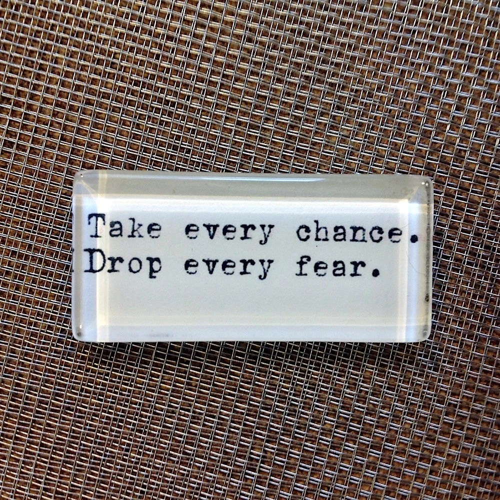 Drop Every Chance Fear Pic Every Quote Take