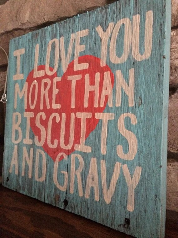 Download I love you more than biscuits and gravy