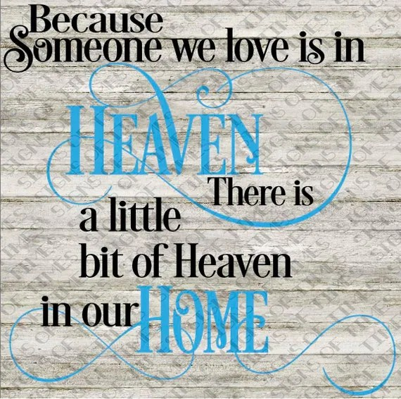 Download SVg Because Someone We Love Is in Heaven There is a little