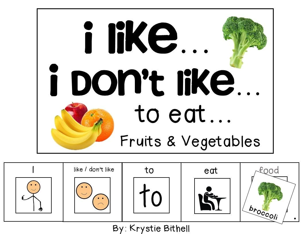 I Like I Don T Like To Eat Fruit And Vegetable