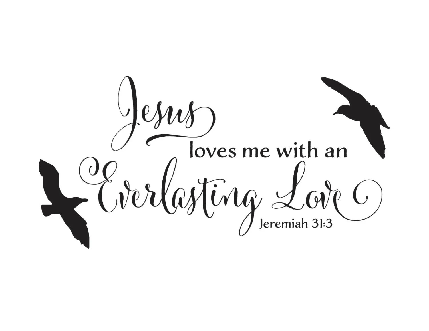 You Are Loved Everlasting Love
