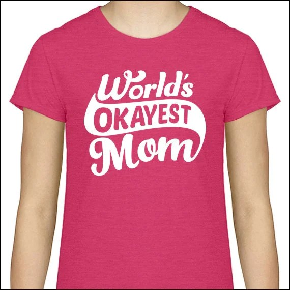 Mothers Day Gift World's Okayest Mom T-shirt Awesome Mom