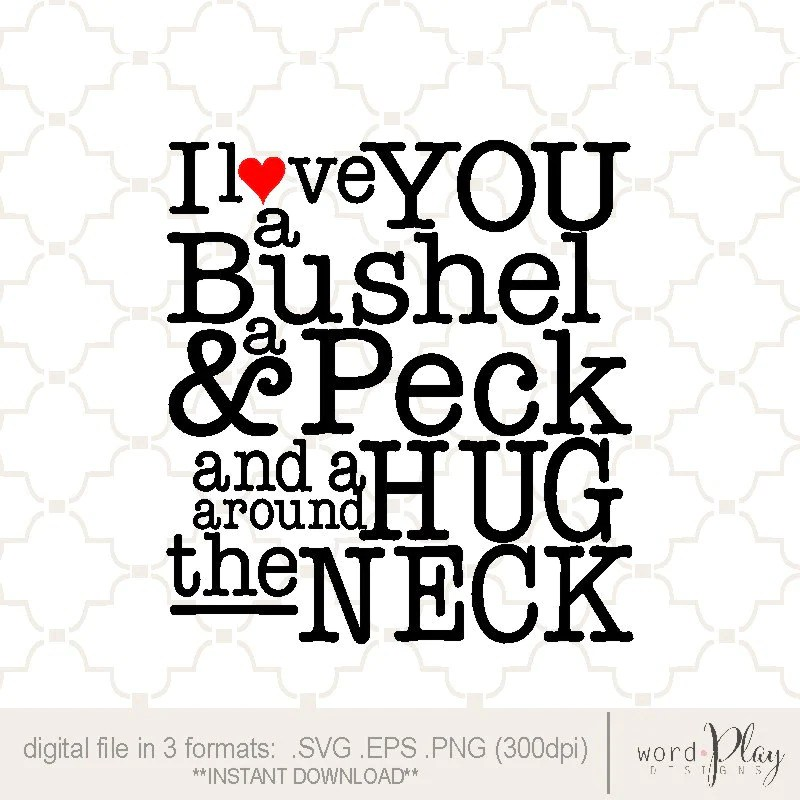 Download SVG I Love You a bushel and a peck / EPS PNG by ...